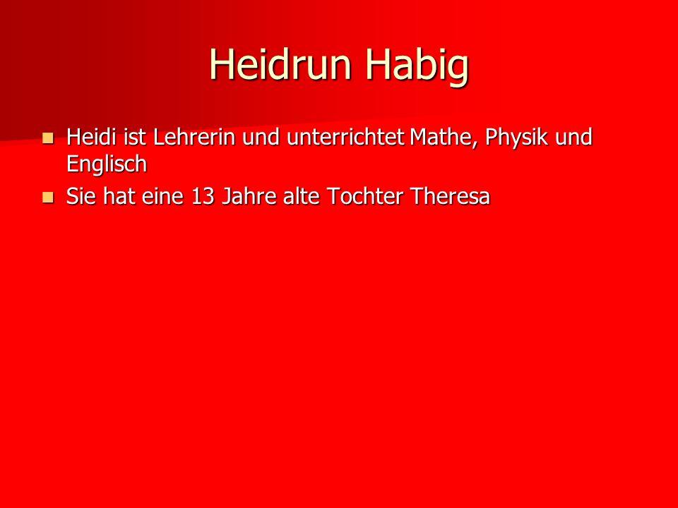 Heidrun HabigHeidi ist Lehrerin und unterrichtet Mathe, Physik und Englisch.