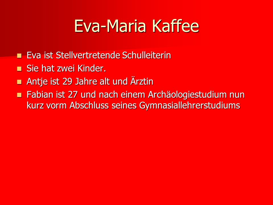 Eva-Maria Kaffee Eva ist Stellvertretende Schulleiterin