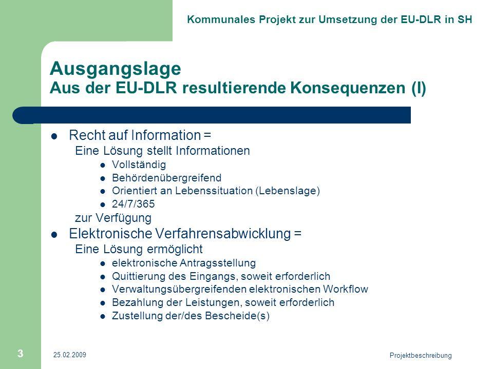 Ausgangslage Aus der EU-DLR resultierende Konsequenzen (I)