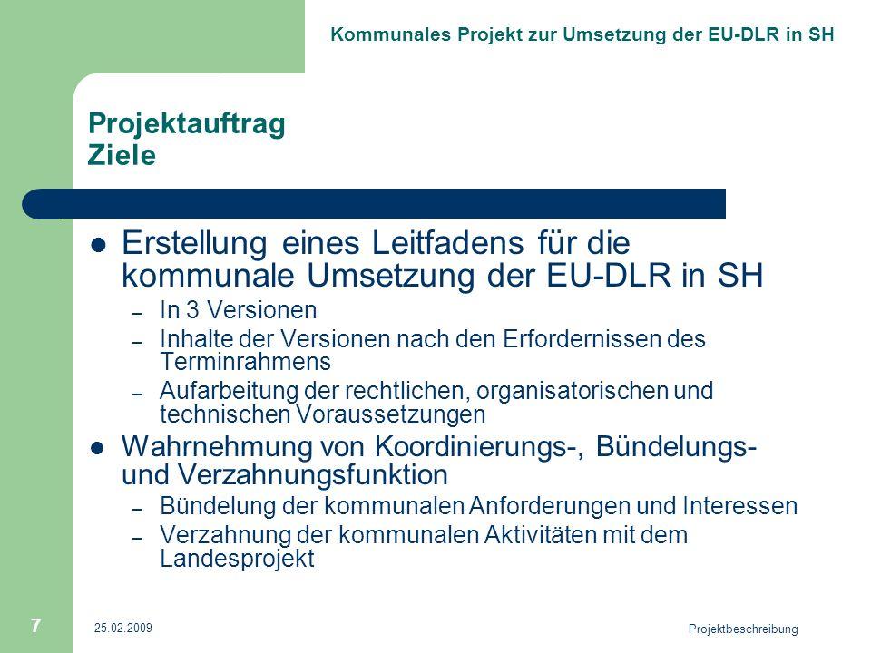 Projektauftrag Ziele Erstellung eines Leitfadens für die kommunale Umsetzung der EU-DLR in SH. In 3 Versionen.