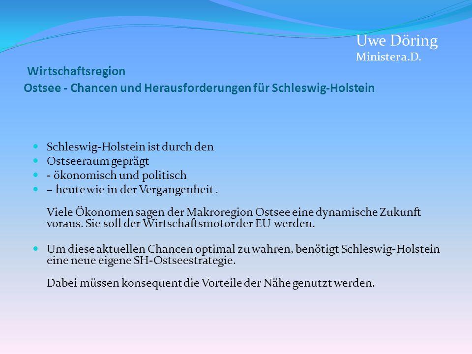 Uwe Döring Minister a.D. Wirtschaftsregion Ostsee - Chancen und Herausforderungen für Schleswig-Holstein.