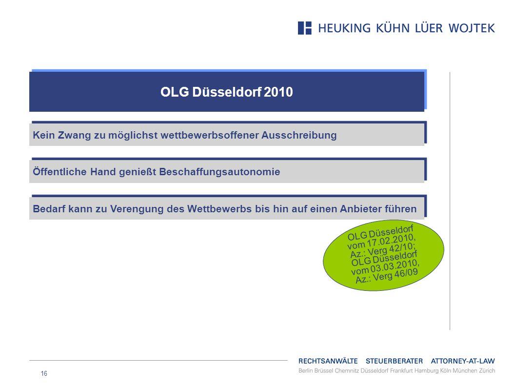 OLG Düsseldorf 2010Kein Zwang zu möglichst wettbewerbsoffener Ausschreibung. Öffentliche Hand genießt Beschaffungsautonomie.