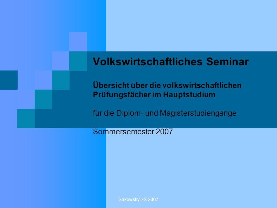 Volkswirtschaftliches Seminar Übersicht über die volkswirtschaftlichen Prüfungsfächer im Hauptstudium für die Diplom- und Magisterstudiengänge Sommersemester 2007