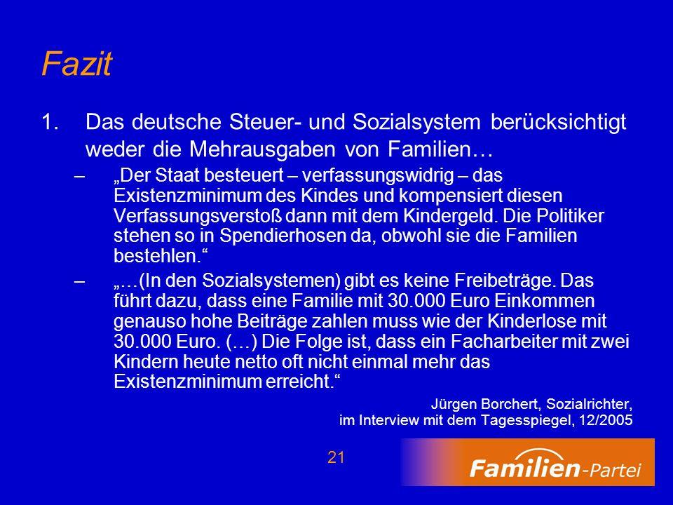 Fazit Das deutsche Steuer- und Sozialsystem berücksichtigt weder die Mehrausgaben von Familien…