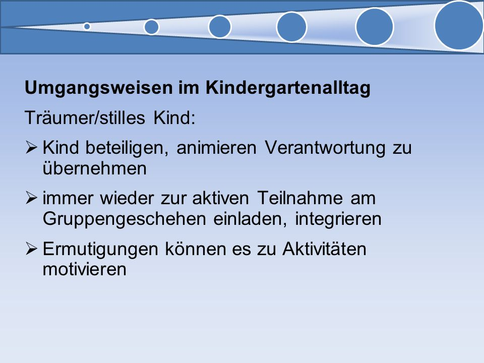 Umgangsweisen im Kindergartenalltag Träumer/stilles Kind: