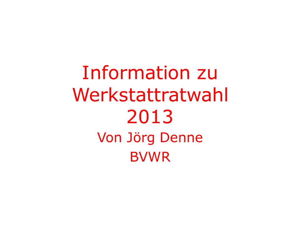 Information zu Werkstattratwahl 2013