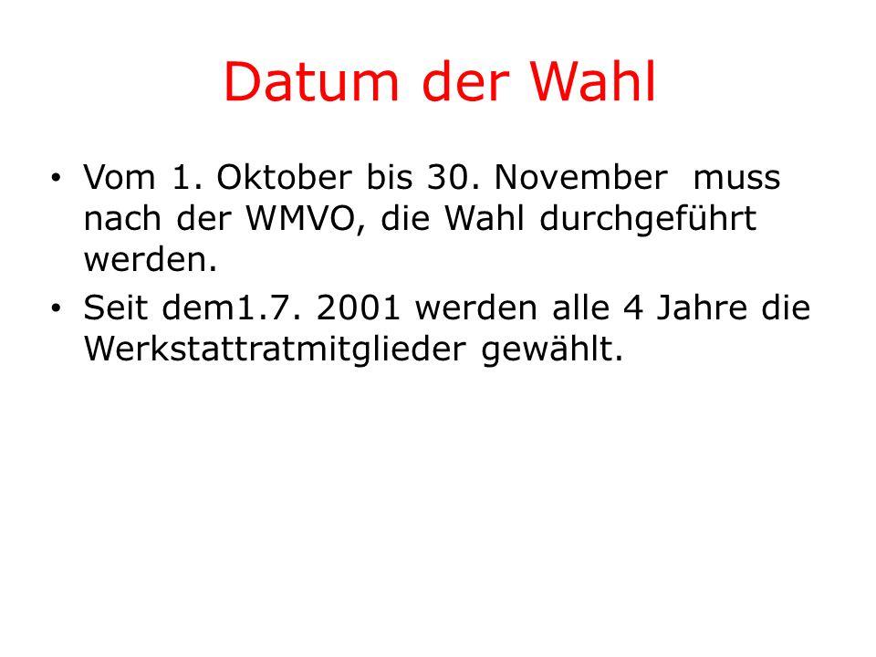 Datum der Wahl Vom 1. Oktober bis 30. November muss nach der WMVO, die Wahl durchgeführt werden.