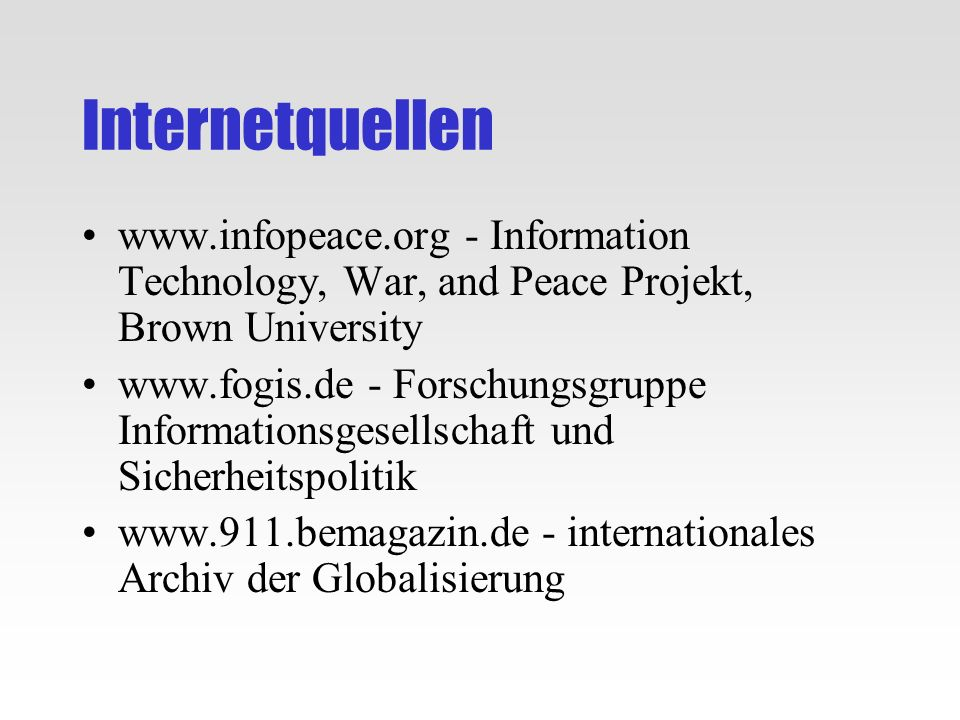 Internetquellenwww.infopeace.org - Information Technology, War, and Peace Projekt, Brown University.