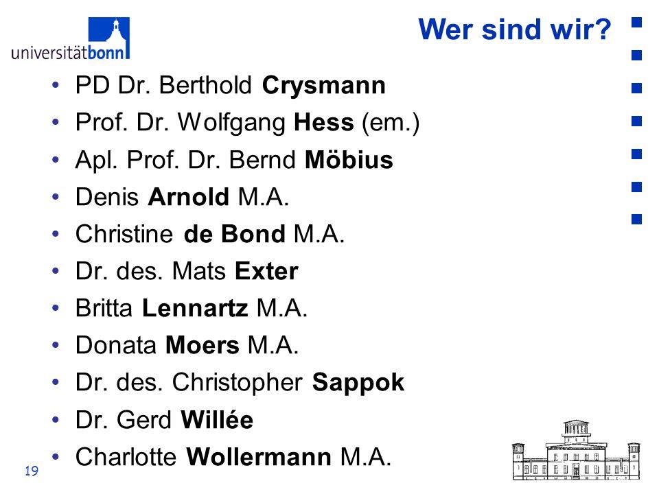 Wer sind wir PD Dr. Berthold Crysmann Prof. Dr. Wolfgang Hess (em.)