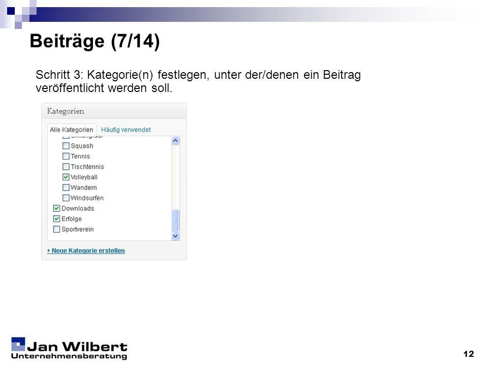 Beiträge (7/14)Schritt 3: Kategorie(n) festlegen, unter der/denen ein Beitrag. veröffentlicht werden soll.