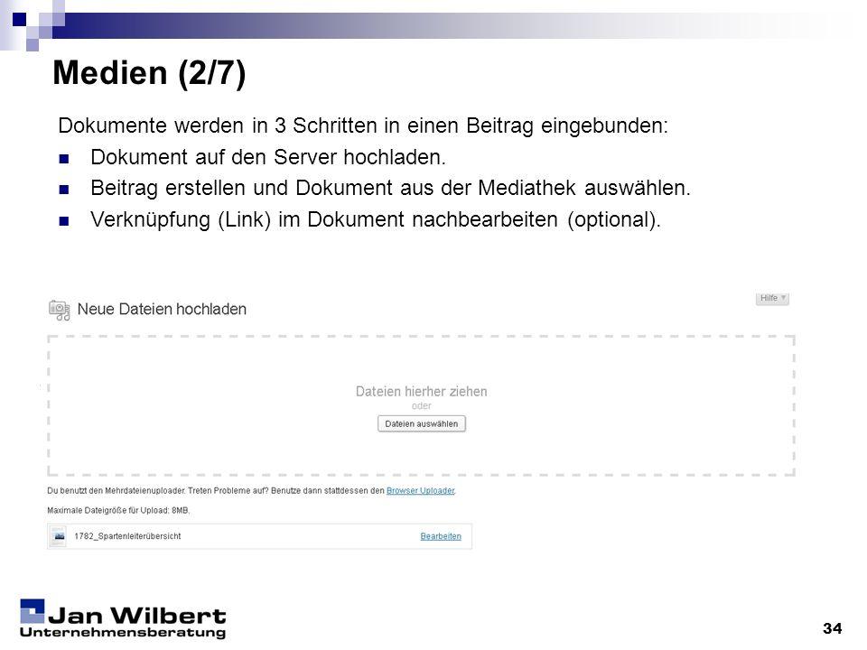 Medien (2/7) Dokumente werden in 3 Schritten in einen Beitrag eingebunden: Dokument auf den Server hochladen.