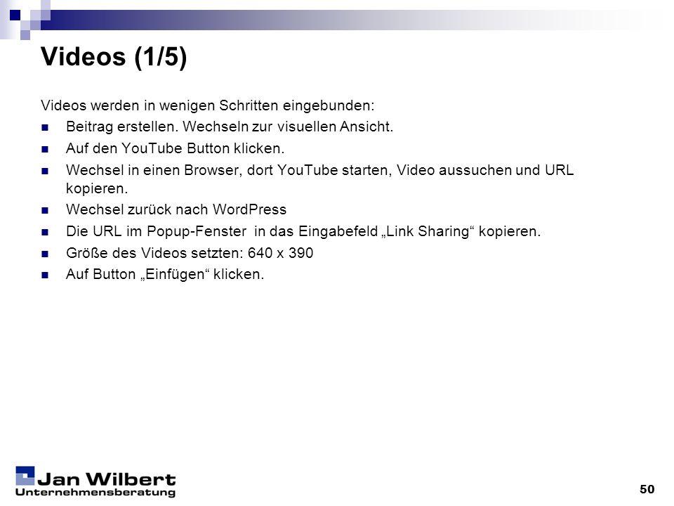 Videos (1/5) Videos werden in wenigen Schritten eingebunden: