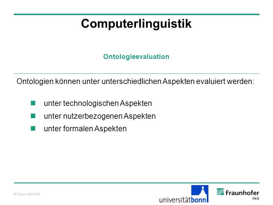 ComputerlinguistikOntologieevaluation. Ontologien können unter unterschiedlichen Aspekten evaluiert werden: