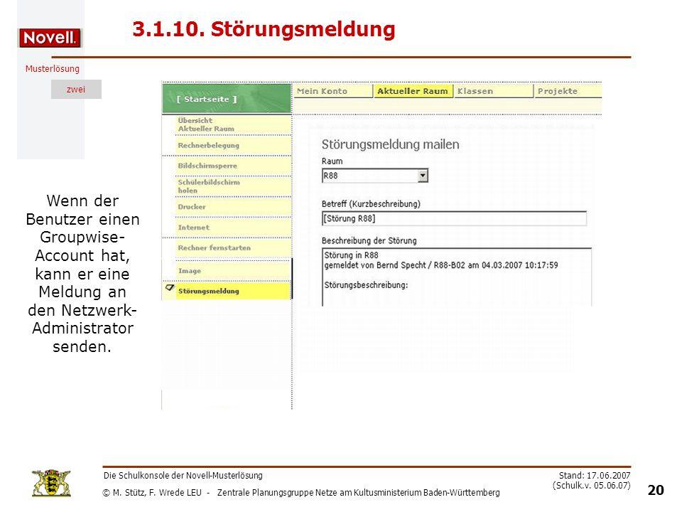 3.1.10. Störungsmeldung Wenn der Benutzer einen Groupwise-Account hat, kann er eine Meldung an den Netzwerk-Administrator senden.