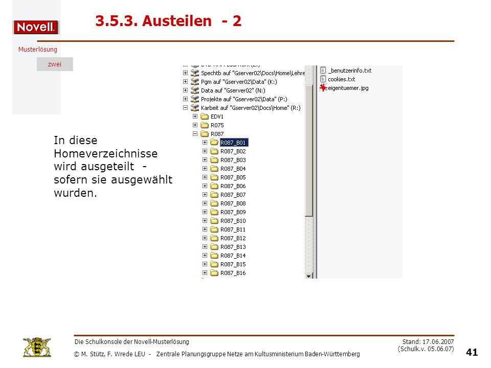3.5.3. Austeilen - 2 In diese Homeverzeichnisse wird ausgeteilt - sofern sie ausgewählt wurden. Die Schulkonsole der Novell-Musterlösung.