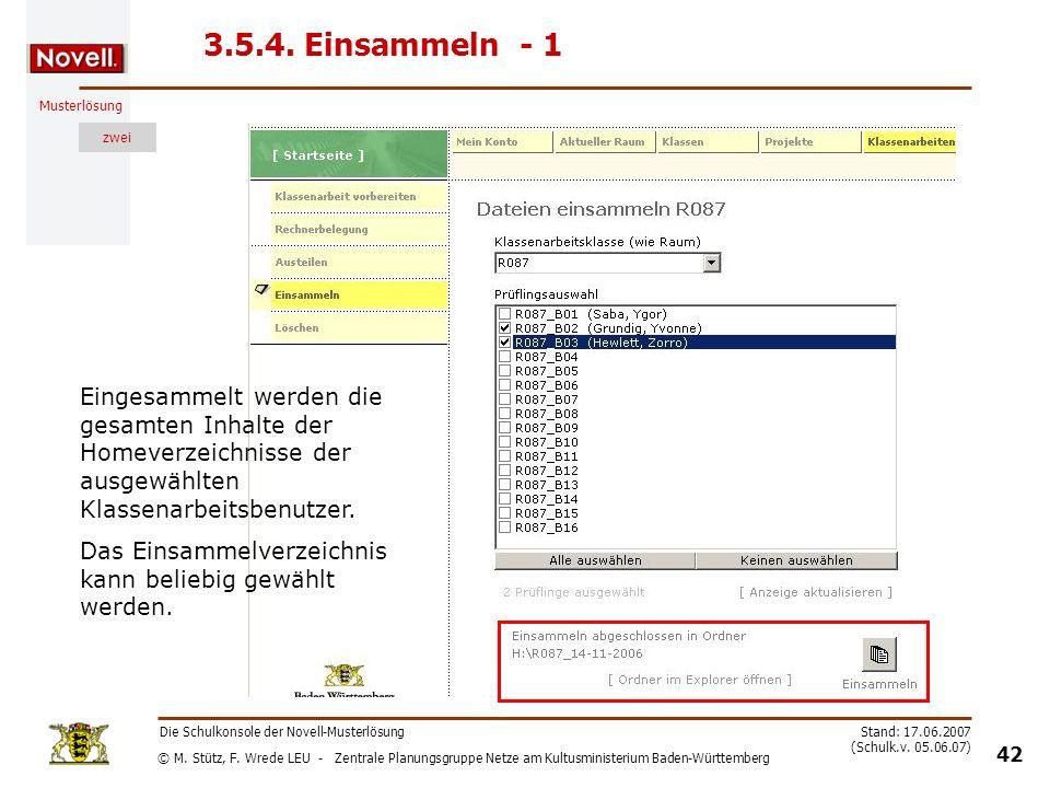 3.5.4. Einsammeln - 1 Eingesammelt werden die gesamten Inhalte der Homeverzeichnisse der ausgewählten Klassenarbeitsbenutzer.