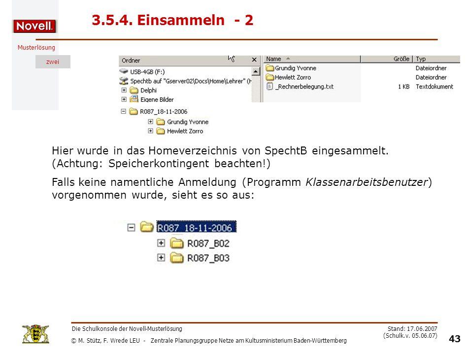 3.5.4. Einsammeln - 2 Hier wurde in das Homeverzeichnis von SpechtB eingesammelt. (Achtung: Speicherkontingent beachten!)