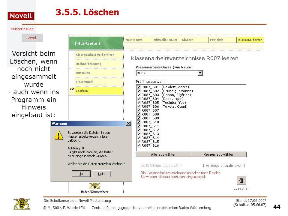 3.5.5. Löschen Vorsicht beim Löschen, wenn noch nicht eingesammelt wurde - auch wenn ins Programm ein Hinweis eingebaut ist: