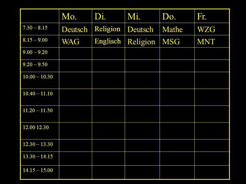 Mo. Di. Mi. Do. Fr. LG AG Deutsch Mathe WZG WAG MSG MNT Pause Lernzeit