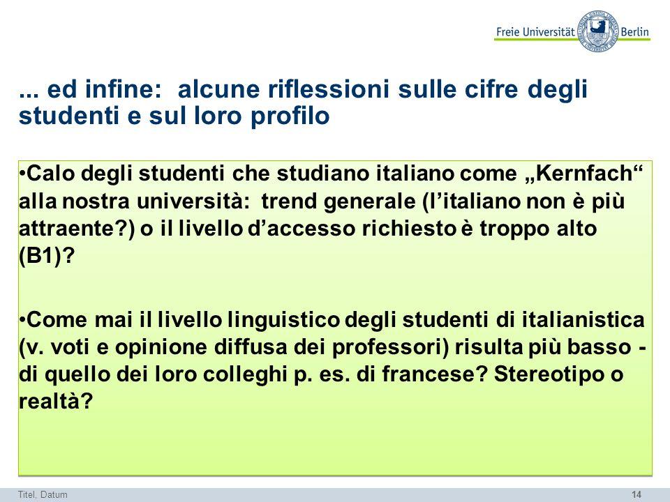 ... ed infine: alcune riflessioni sulle cifre degli studenti e sul loro profilo