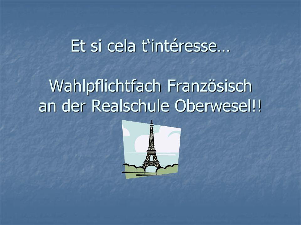 Et si cela t'intéresse… Wahlpflichtfach Französisch an der Realschule Oberwesel!!