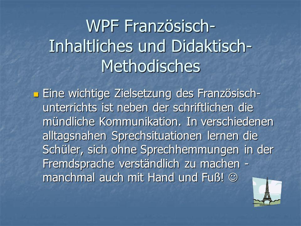 WPF Französisch- Inhaltliches und Didaktisch-Methodisches