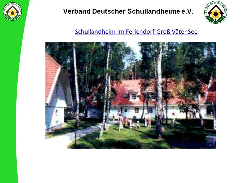 Schullandheim im Feriendorf Groß Väter See