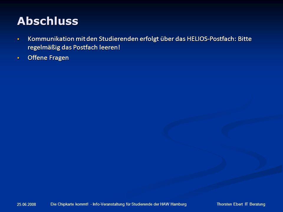Abschluss Kommunikation mit den Studierenden erfolgt über das HELIOS-Postfach: Bitte regelmäßig das Postfach leeren!