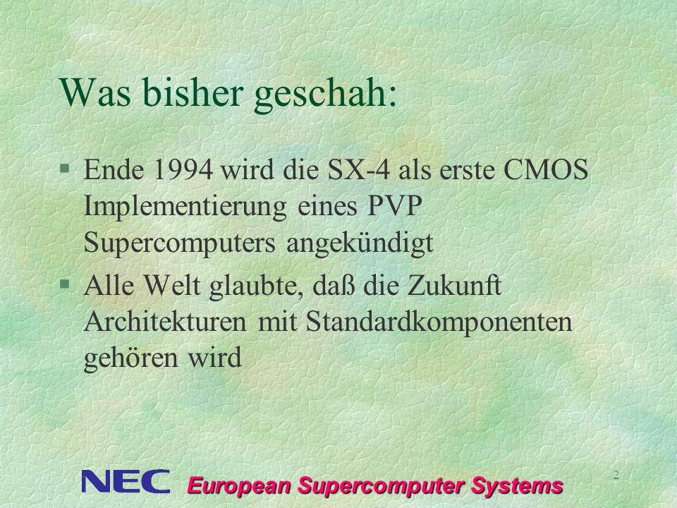 Was bisher geschah: Ende 1994 wird die SX-4 als erste CMOS Implementierung eines PVP Supercomputers angekündigt.