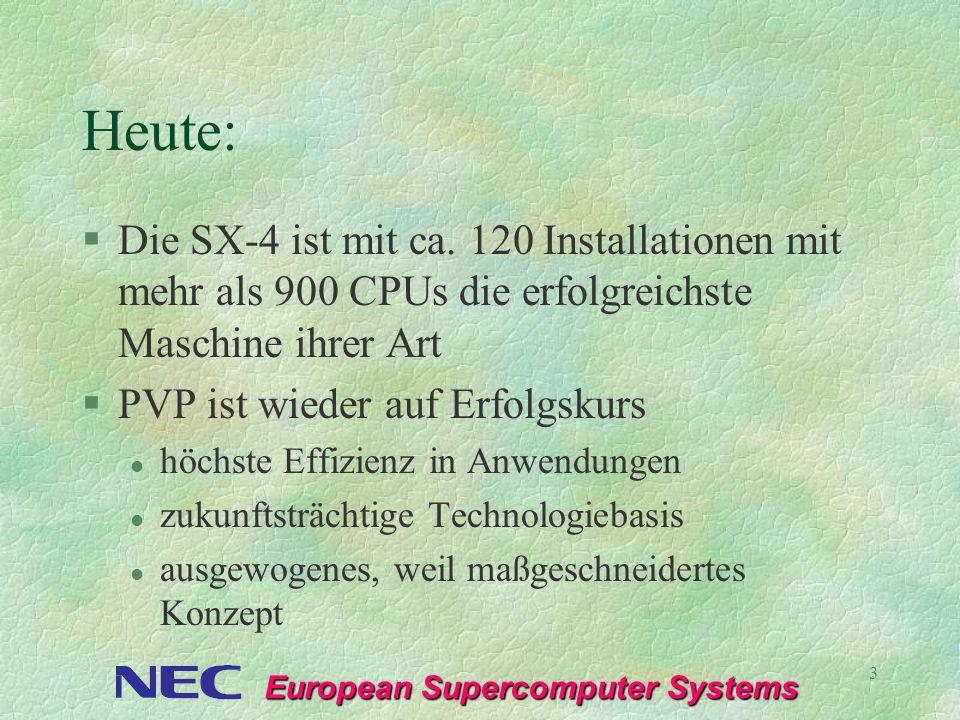 Heute: Die SX-4 ist mit ca. 120 Installationen mit mehr als 900 CPUs die erfolgreichste Maschine ihrer Art.