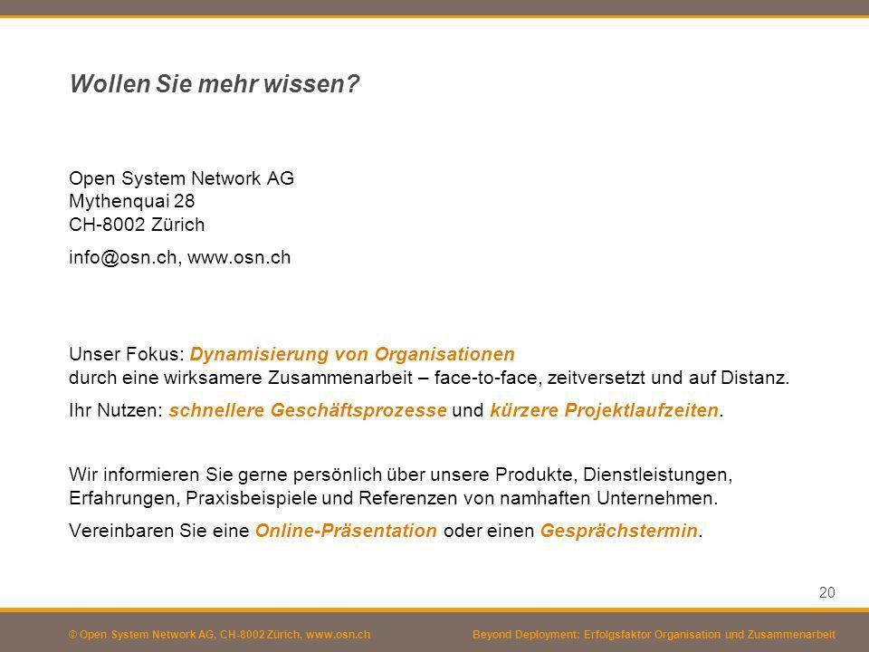 Wollen Sie mehr wissen Open System Network AG Mythenquai 28 CH-8002 Zürich. info@osn.ch, www.osn.ch.