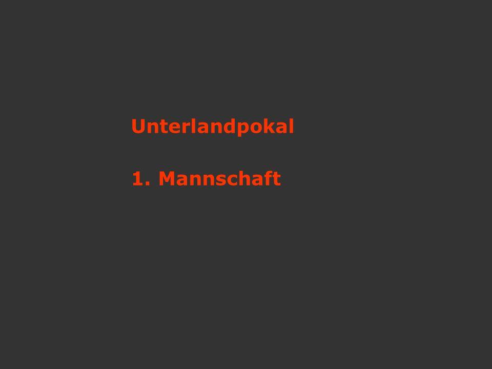 Unterlandpokal 1. Mannschaft