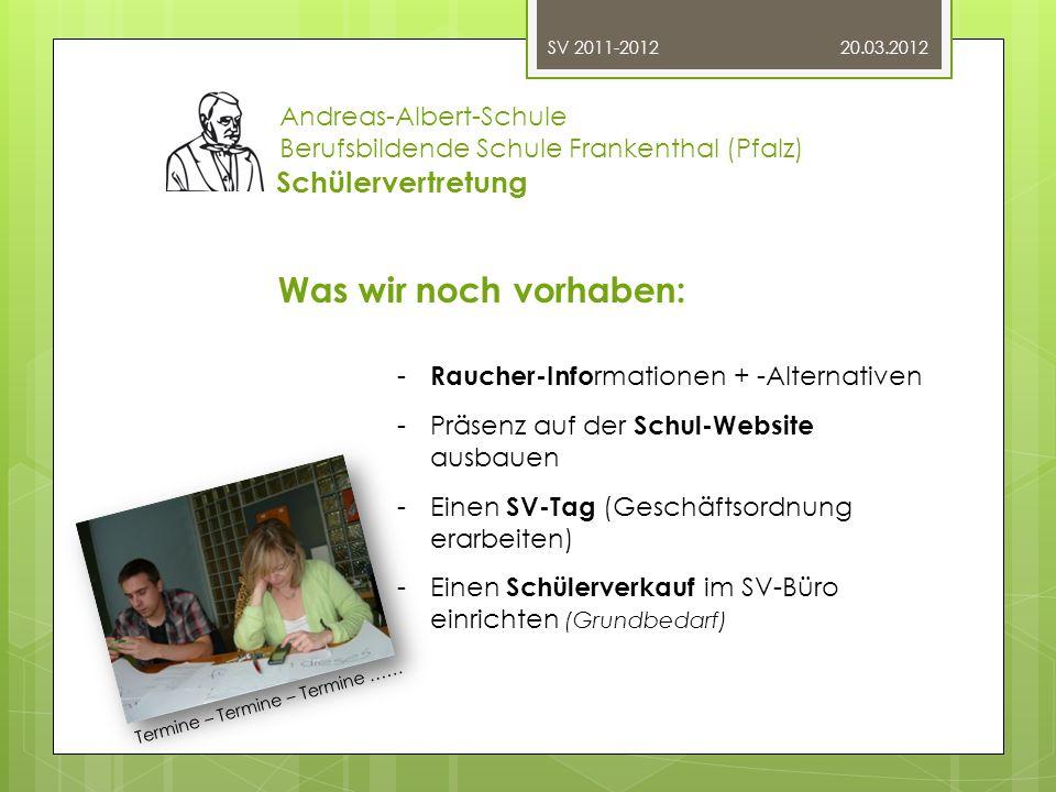 20.03.2012Andreas-Albert-Schule Berufsbildende Schule Frankenthal (Pfalz) Schülervertretung.