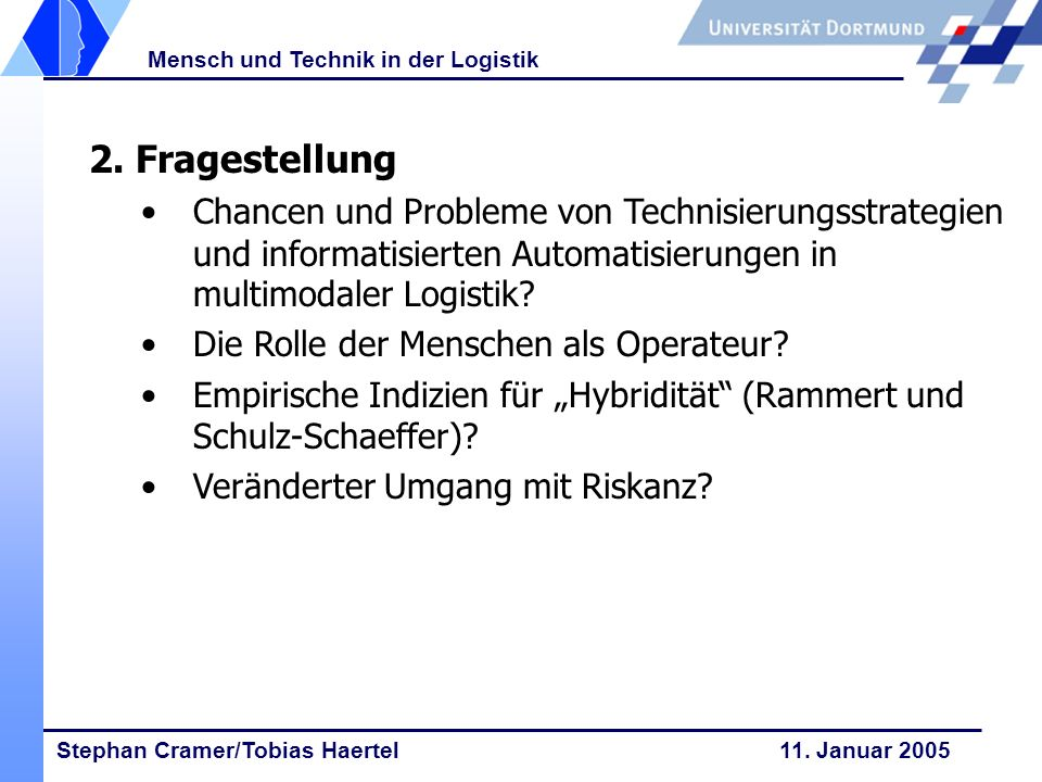 2. Fragestellung Chancen und Probleme von Technisierungsstrategien und informatisierten Automatisierungen in multimodaler Logistik