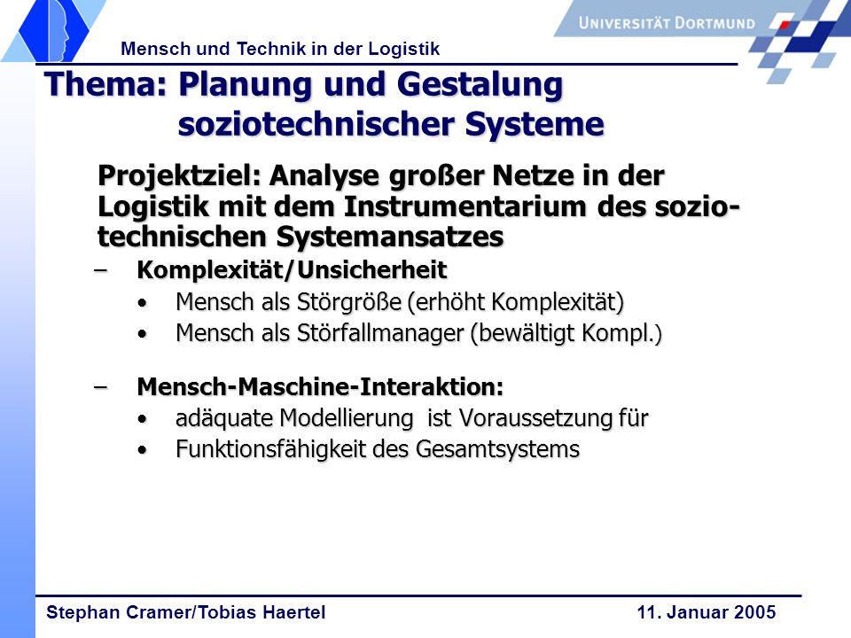 Thema: Planung und Gestalung soziotechnischer Systeme