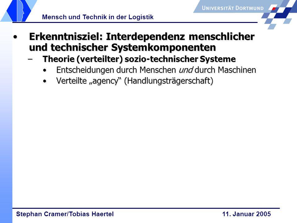 Erkenntnisziel: Interdependenz menschlicher und technischer Systemkomponenten
