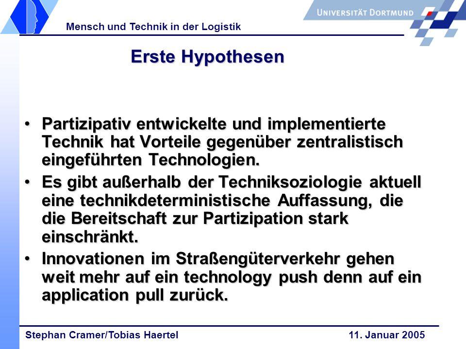 Erste Hypothesen Partizipativ entwickelte und implementierte Technik hat Vorteile gegenüber zentralistisch eingeführten Technologien.