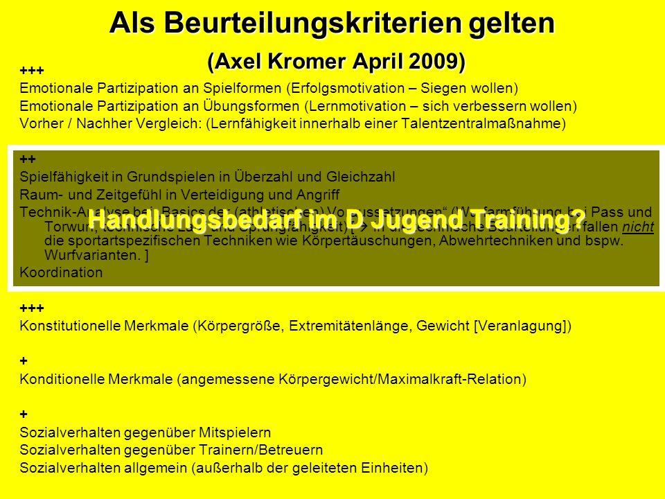 Als Beurteilungskriterien gelten (Axel Kromer April 2009)