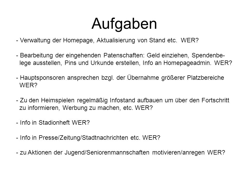 Aufgaben Verwaltung der Homepage, Aktualisierung von Stand etc. WER