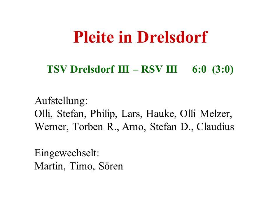 TSV Drelsdorf III – RSV III 6:0 (3:0)