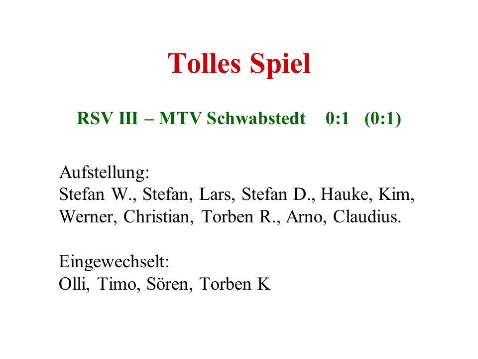 RSV III – MTV Schwabstedt 0:1 (0:1)