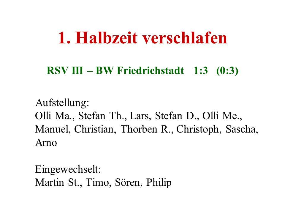 RSV III – BW Friedrichstadt 1:3 (0:3)