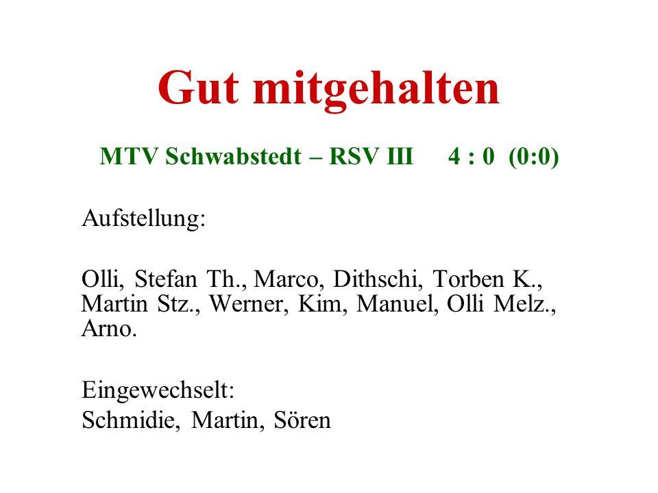 MTV Schwabstedt – RSV III 4 : 0 (0:0)