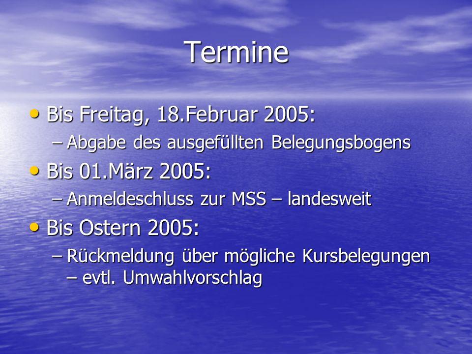 Termine Bis Freitag, 18.Februar 2005: Bis 01.März 2005: