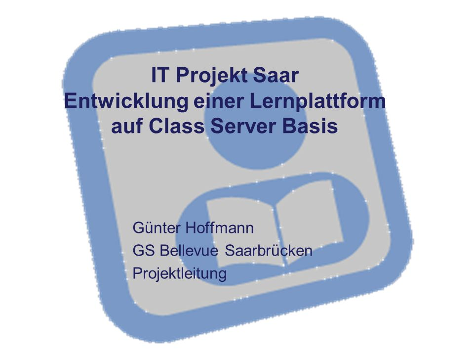 IT Projekt Saar Entwicklung einer Lernplattform auf Class Server Basis