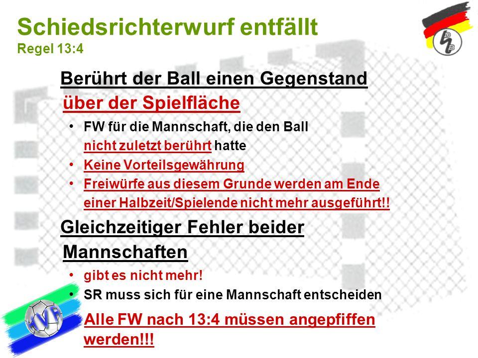 Schiedsrichterwurf entfällt Regel 13:4