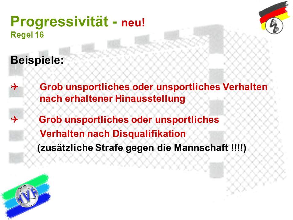Progressivität - neu! Regel 16