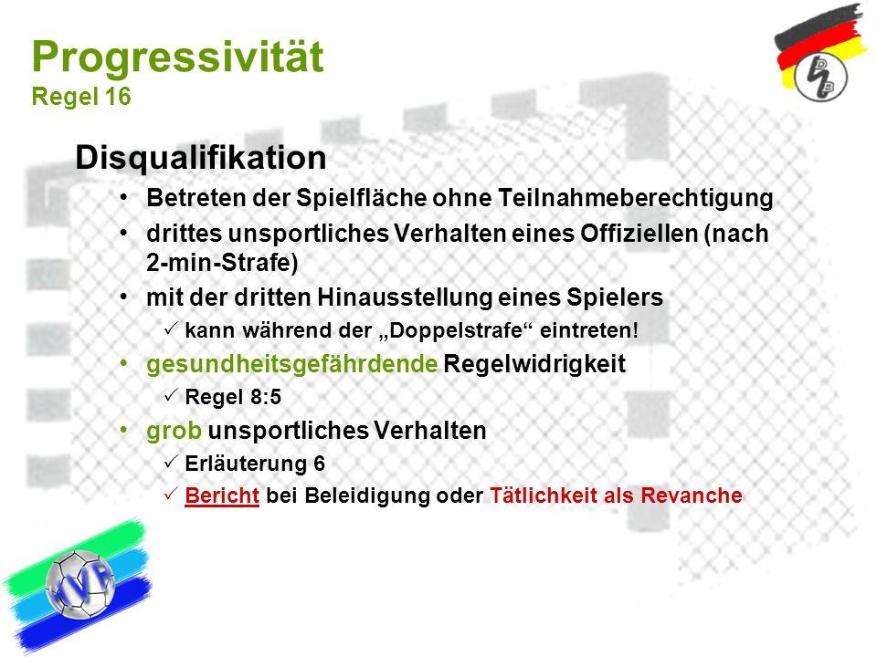 Progressivität Regel 16 Disqualifikation