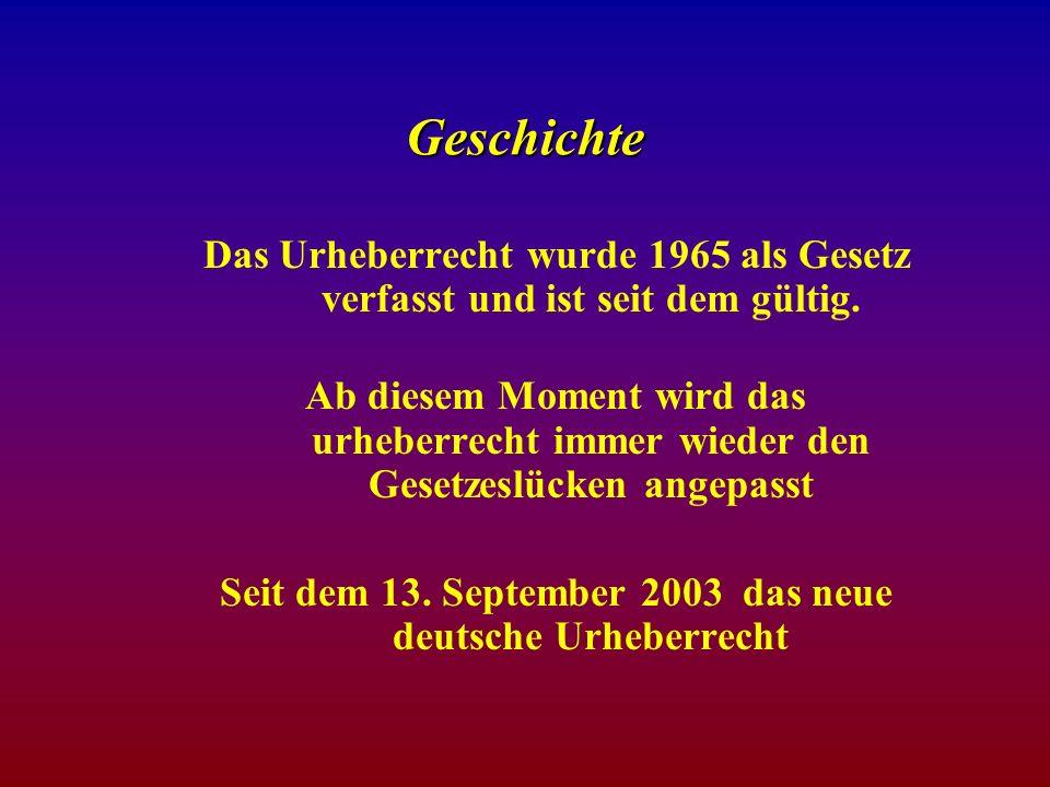 Seit dem 13. September 2003 das neue deutsche Urheberrecht