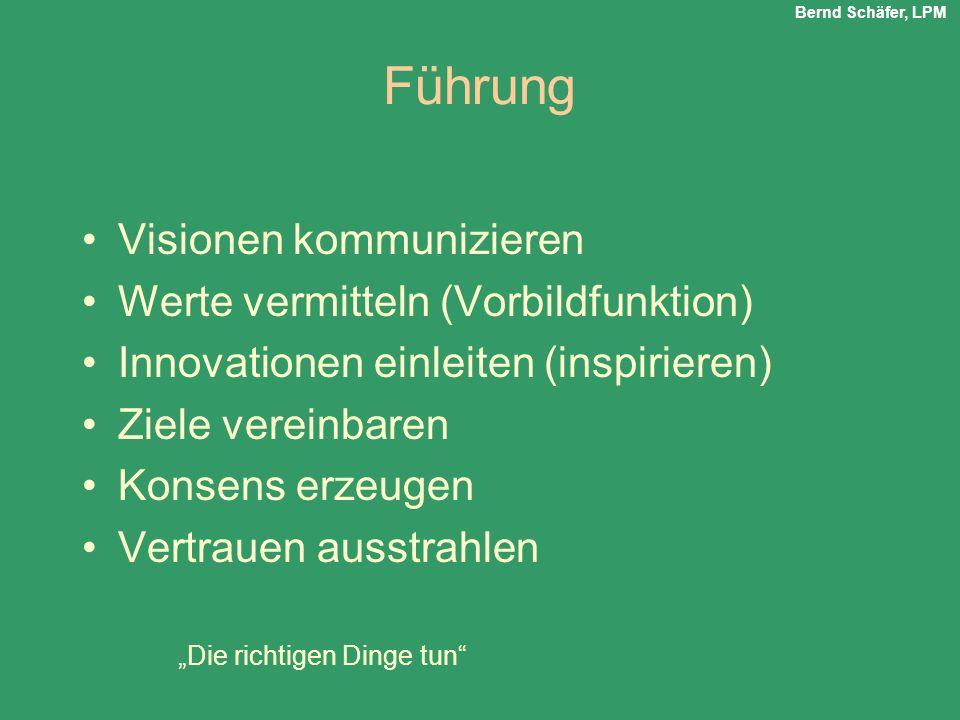 Führung Visionen kommunizieren Werte vermitteln (Vorbildfunktion)